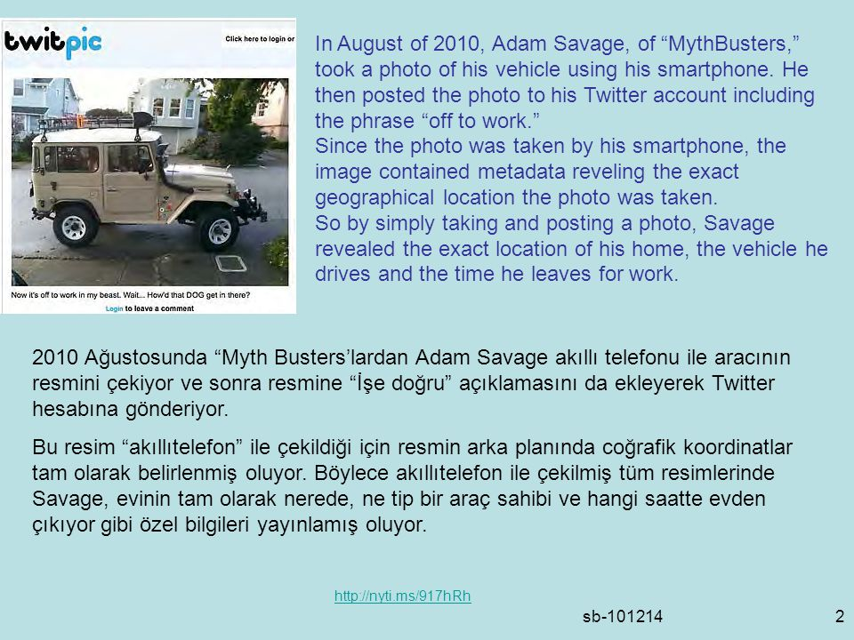 sb In August of 2010, Adam Savage, of MythBusters, took a photo of his vehicle using his smartphone.