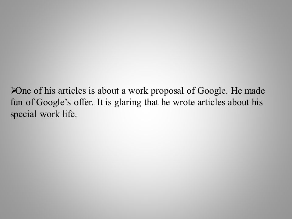 One of his articles is about a work proposal of Google.