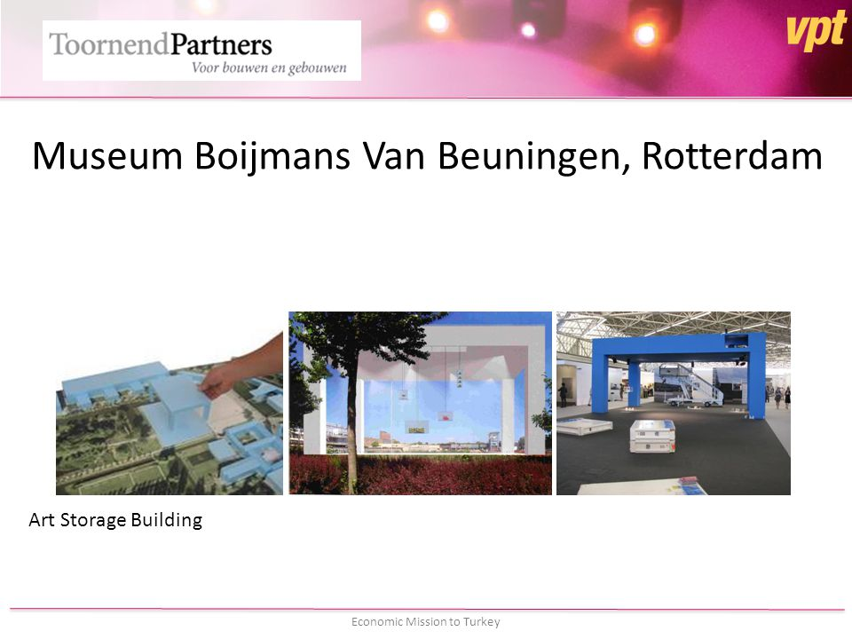 Economic Mission to Turkey Museum Boijmans Van Beuningen, Rotterdam Art Storage Building