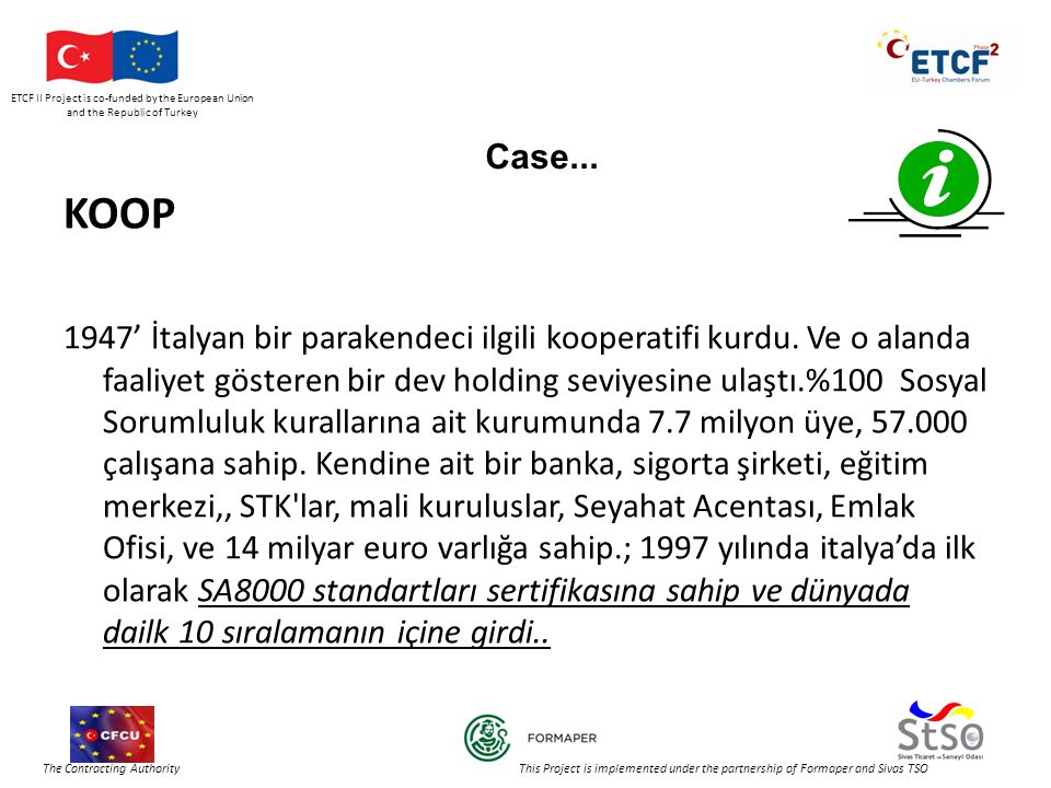 ETCF II Project is co-funded by the European Union and the Republic of Turkey The Contracting Authority This Project is implemented under the partnership of Formaper and Sivas TSO Case...