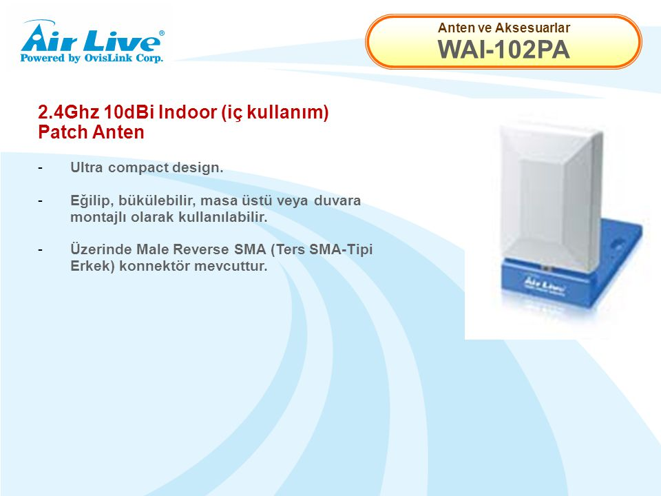 Anten ve Aksesuarlar WAI-102PA 2.4Ghz 10dBi Indoor (iç kullanım) Patch Anten - Ultra compact design.