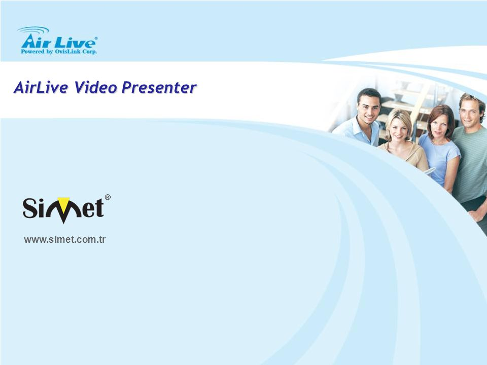 AirLive Video Presenter www.simet.com.tr