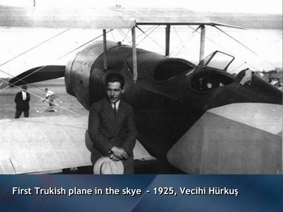 First Trukish plane in the skye - 1925, Vecihi Hürkuş