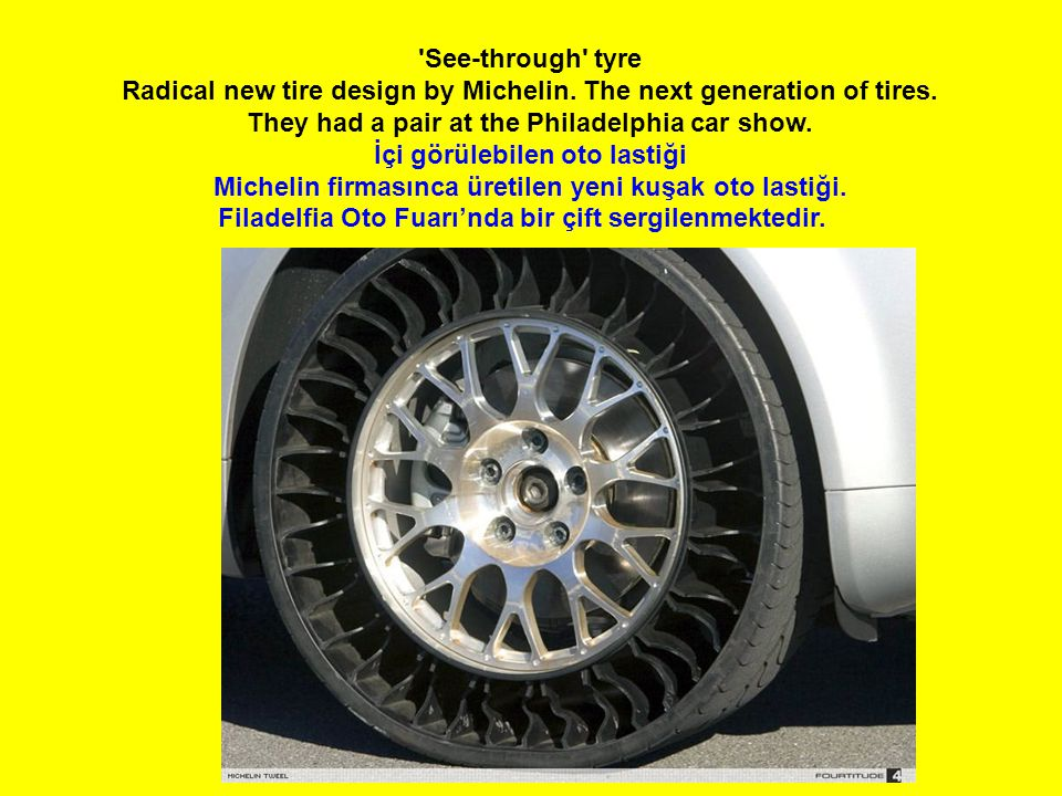 See-through tyre Radical new tire design by Michelin.