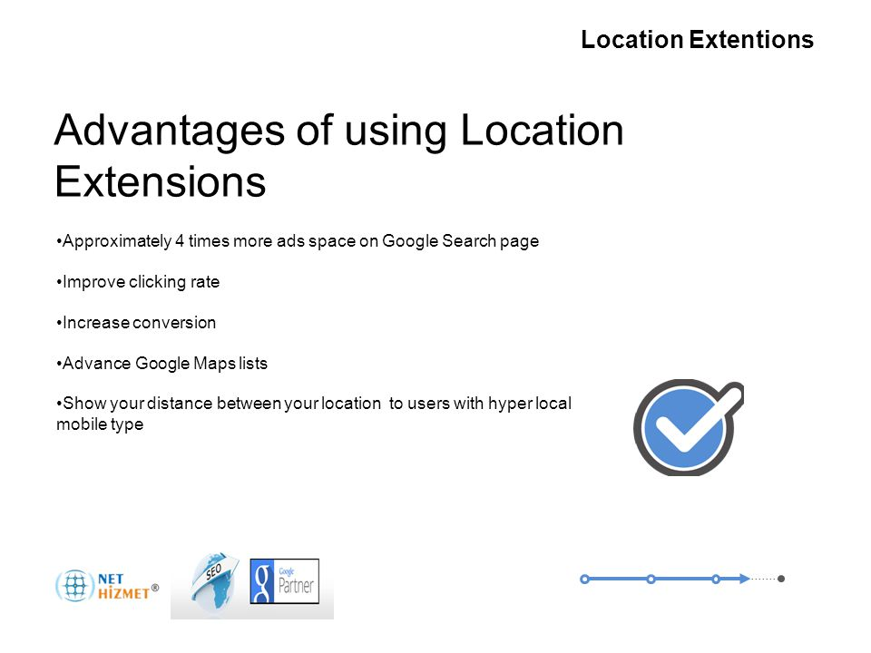 Gerekli olduğunda insanlara ulaşın Yer Uzantıları Approximately 4 times more ads space on Google Search page Improve clicking rate Increase conversion Advance Google Maps lists Show your distance between your location to users with hyper local mobile type Nedir.