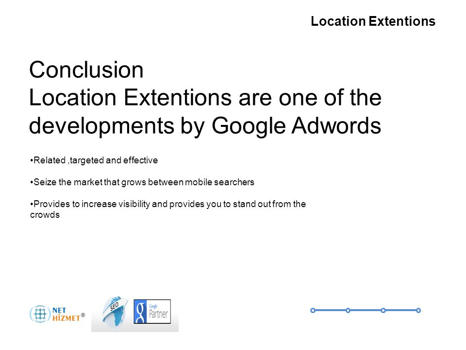 Gerekli olduğunda insanlara ulaşın Yer Uzantıları Conclusion Location Extentions are one of the developments by Google Adwords Related,targeted and effective Seize the market that grows between mobile searchers Provides to increase visibility and provides you to stand out from the crowds Nedir.