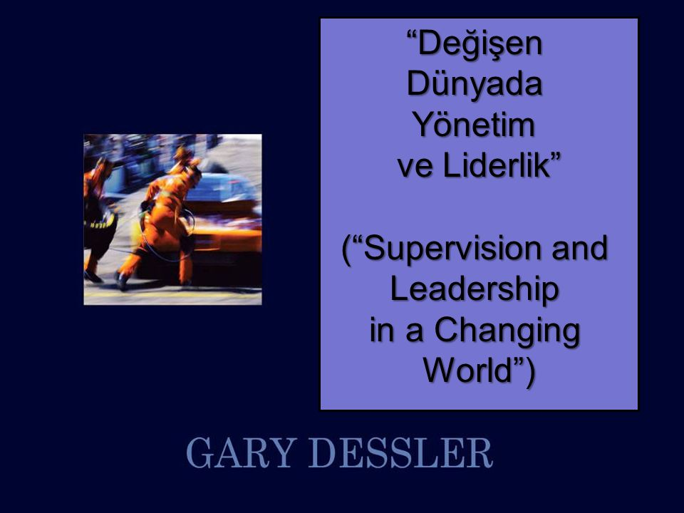 DeğişenDünyadaYönetim ve Liderlik ( Supervision and Leadership in a Changing World )