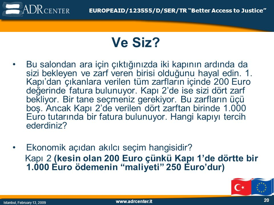 www.adrcenter.it Istanbul, February 13, 2009 EUROPEAID/123555/D/SER/TR Better Access to Justice 20 Ve Siz.