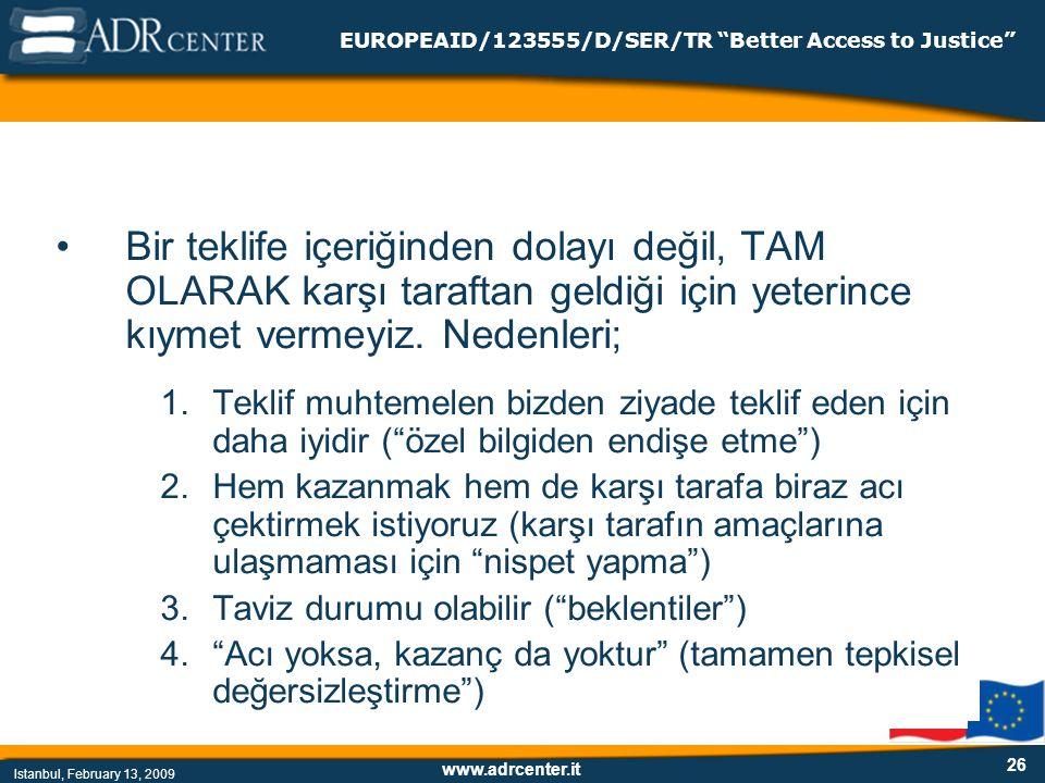 www.adrcenter.it Istanbul, February 13, 2009 EUROPEAID/123555/D/SER/TR Better Access to Justice 26 3.