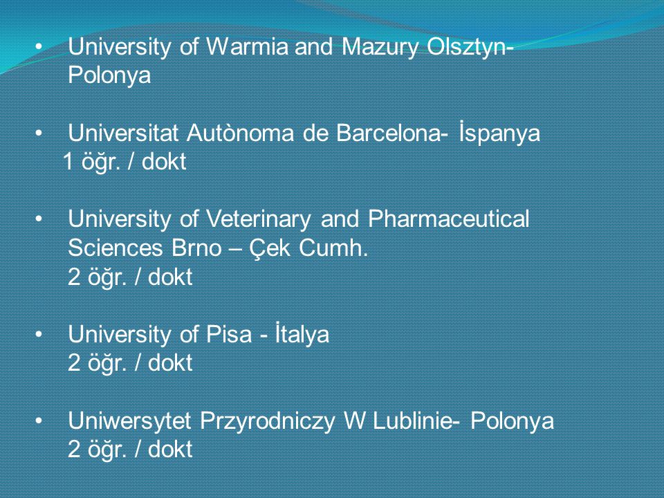 University of Warmia and Mazury Olsztyn- Polonya Universitat Autònoma de Barcelona- İspanya 1 öğr.