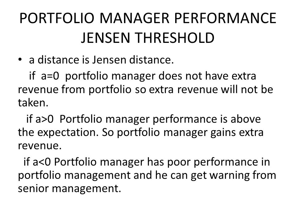 PORTFOLIO MANAGER PERFORMANCE JENSEN THRESHOLD a distance is Jensen distance.